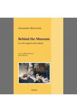 Behind the museum. La vita segreta dei musei